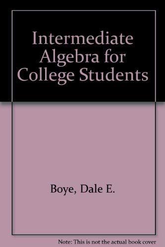 Intermediate Algebra (The Prindle, Weber, and Schmidt: Dale E. Boye,