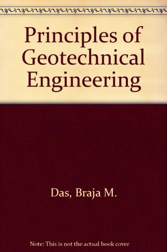 Principles of Geotechnical Engineering: Das, Braja M.