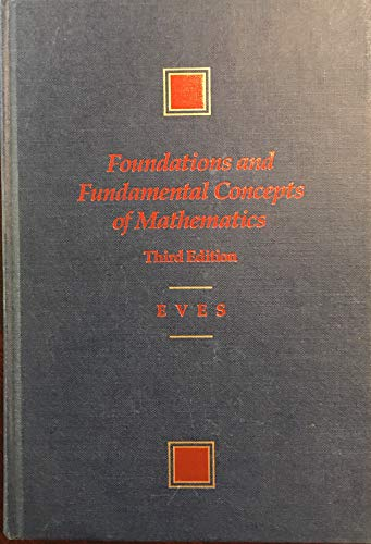 9780534921637: Foundations and Fundamental Concepts of Mathematics (Prindle, Weber, and Schmidt Series in Advanced Mathematics)