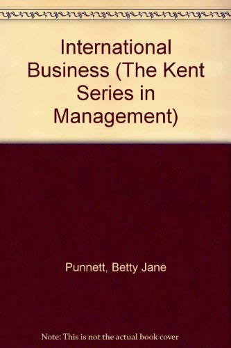 International Business (The Kent Series in Management): Betty Jane Punnett,