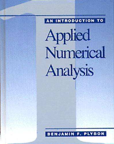 An Introduction to Applied Numerical Analysis (The: Plybon, Benjamin F.