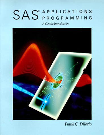 9780534923907: SAS Applications Programming: A Gentle Introduction (Duxbury Series in Statistics & Decision Sciences)