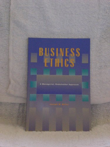 9780534925123: Business Ethics: A Managerial, Stakeholder Approach