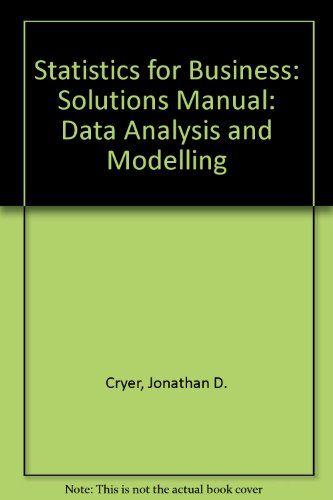 9780534925147: Statistics for Business: Solutions Manual: Data Analysis and Modelling