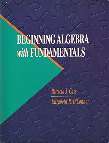 Beginning Algebra With Fundamentals (Pws Series in: Patricia J. Cass,