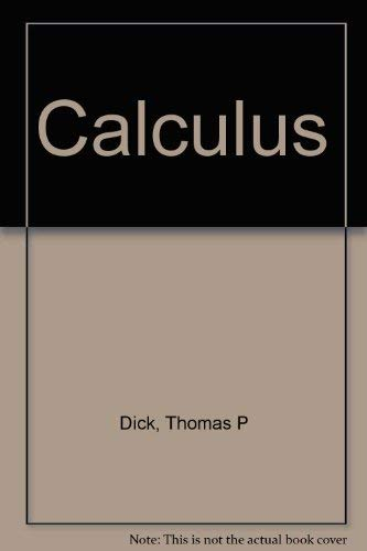 Calculus: Instructors Preliminary Edition: Thomas P. Dick, Charles M. Patton