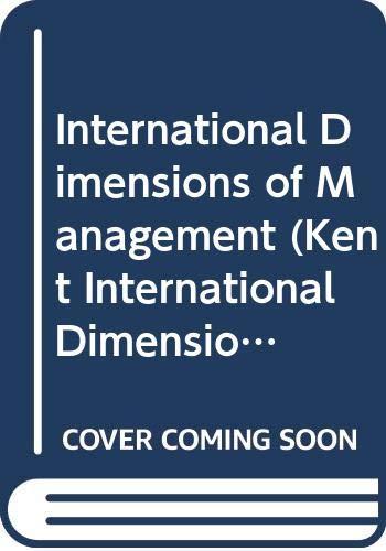 9780534928124: International Dimensions of Management (Kent International Dimensions of Business Series)