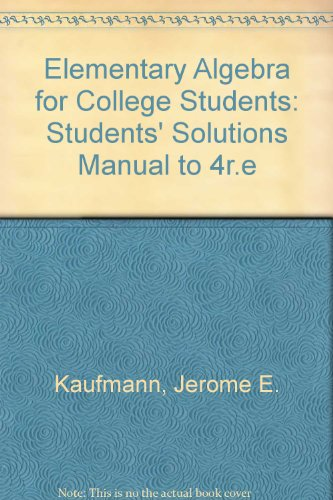 Elementary Algebra for College Students: Students' Solutions Manual to 4r.e: Kaufmann, Jerome ...