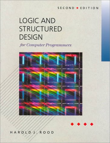 9780534929664: Logic and Structured Design for Computer Programers