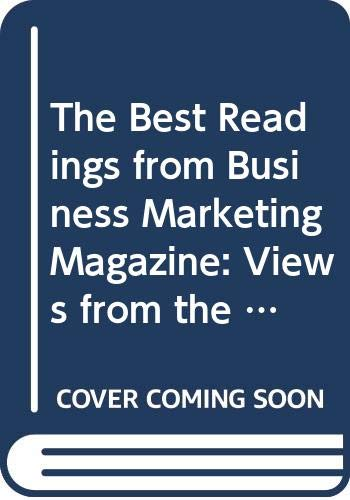 9780534929787: The Best Readings from Business Marketing Magazine: Views from the Trenches