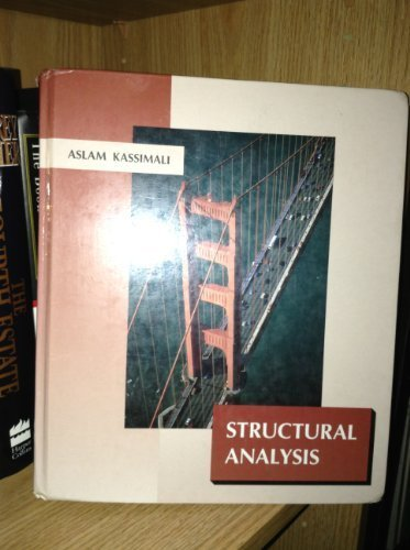 Structural Analysis (Pws-Kent Series in Engineering): Aslam Kassimali