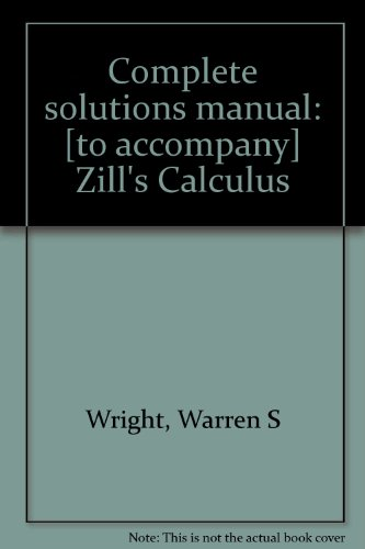 9780534930837: Complete solutions manual: [to accompany] Zill's Calculus
