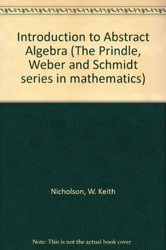 9780534931896: Introduction to Abstract Algebra (The Prindle, Weber and Schmidt series in mathematics)