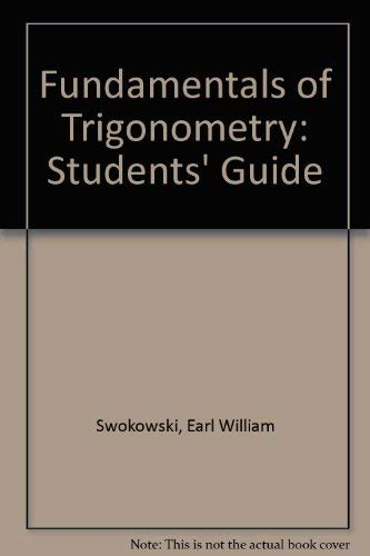 Fundamentals of Trigonometry: Students' Guide (0534932134) by Swokowski, Earl William