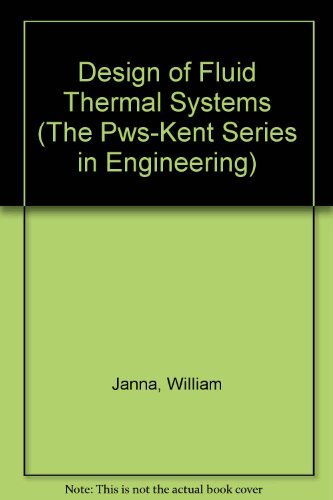 9780534933739: Design of Fluid Thermal Systems (The Pws-Kent Series in Engineering)
