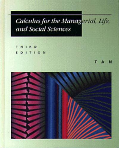 9780534935665: Calculus for the Managerial, Life, and Social Sciences