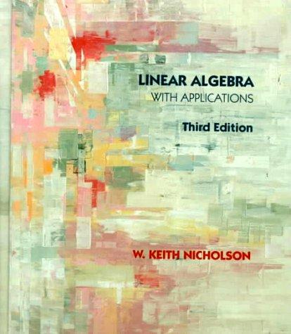 Linear Algebra With Applications: W. Keith Nicholson
