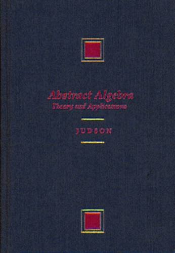9780534936846: Abstract Algebra: Theory and Applications (The Prindle, Weber & Schmidt Series in Advanced Mathematics)