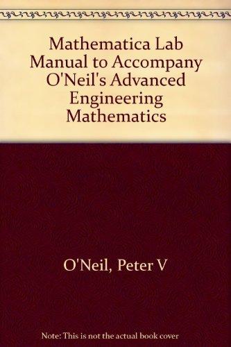 Mathematica Lab Manual to Accompany O'Neil's Advanced: O'Neil, Peter V.