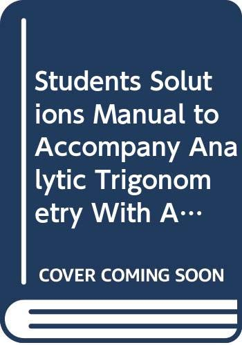 9780534943479: Students Solutions Manual to Accompany Analytic Trigonometry With Applications