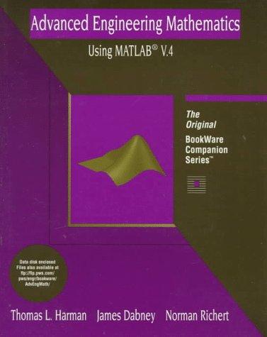 Advanced Engineering Mathematics Using Matlab V. 4: Thomas L. Harman,