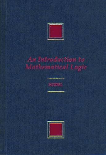9780534944407: An Introduction to Mathematical Logic