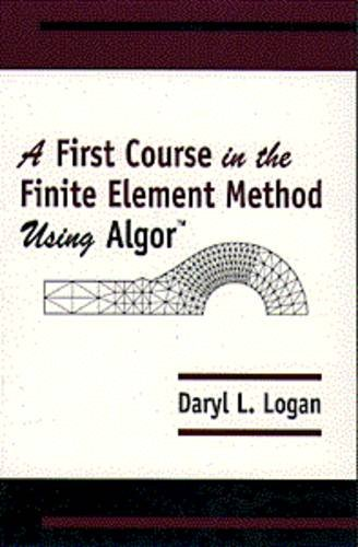 9780534946920: First Course in the Finite Element Method Using Algor