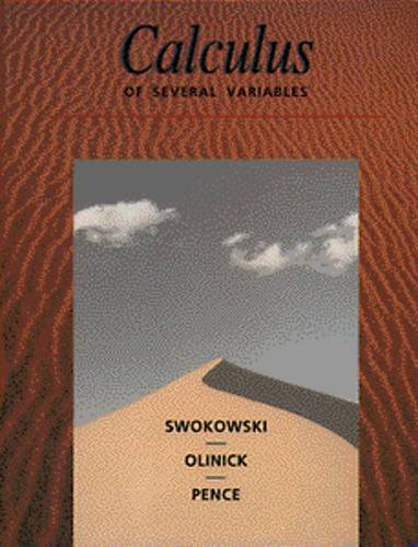 Calculus of Several Variables: Earl Swokowski; Michael Olinick; Dennis Pence; Jeffery A. Cole; ...
