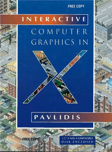 9780534949860: Interactive Computer Graphics in X/Book and Disk