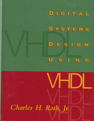 9780534950996: Advanced Digital Logic with VHDL (Electrical Engineering)