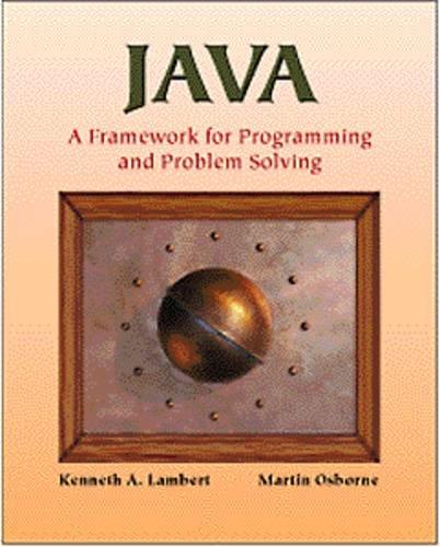 Java(tm): A Framework for Programming and Problem: Kenneth Lambert, Martin