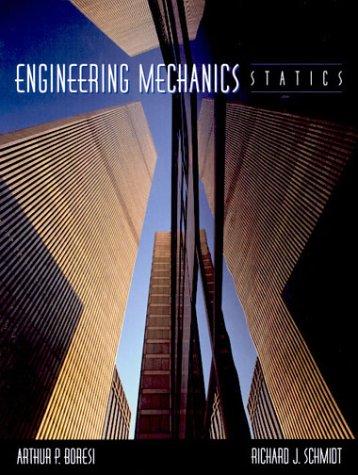 Engineering Mechanics: Statics: Arthur P. Boresi,