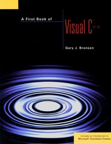 A First Book of Visual C++: Fundamentals: G. Bronson