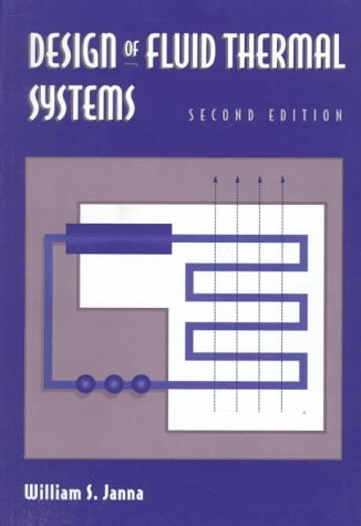 Design of Fluid Thermal Systems: William S. Janna