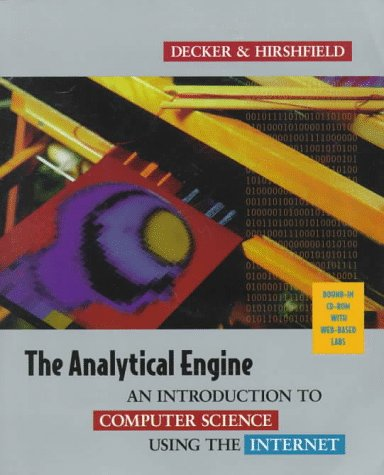 9780534953652: The Analytical Engine: An Introduction to Computer Science Using the Internet