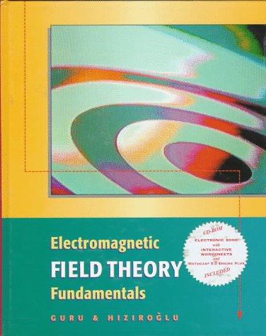 Electromagnetic Field Theory Fundamentals (0534955045) by Bhag S. Guru; Huseyin R. Hiziroglu
