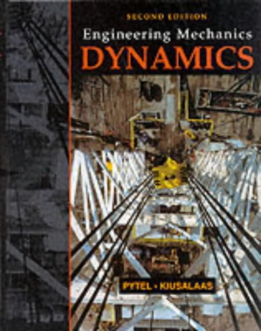 Engineering Mechanics: Dynamics: Pytel, Andrew; Kiusalaas,
