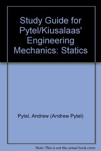 Study Guide for Pytel/Kiusalaas' Engineering Mechanics: Statics: Pytel, Andrew; Kiusalaas...