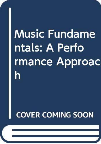 9780534967987: Music Fundamentals: A Performance Approach
