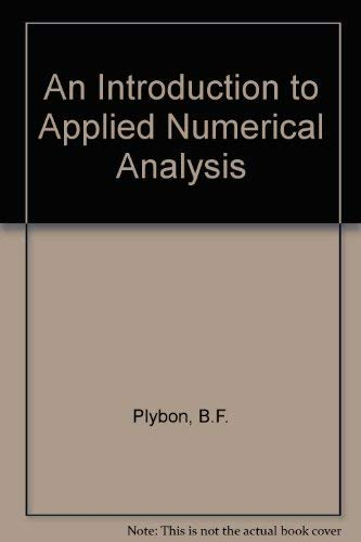 An Introduction to Applied Numerical Analysis.: Plybon, Benjamin F.:
