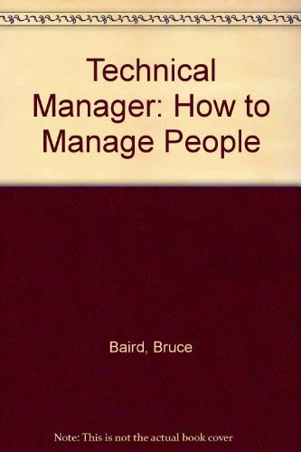 9780534979256: Technical Manager: How to Manage People and Make Decisions