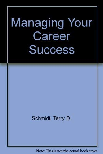 9780534979485: Managing Your Career Success: Practical Strategies for Engineers, Scientists and Technical Managers