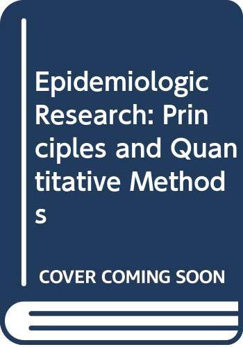 Epidemiologic Research : Principles and Quantitative Methods: David G.; Kupper, Lawrence L.; ...