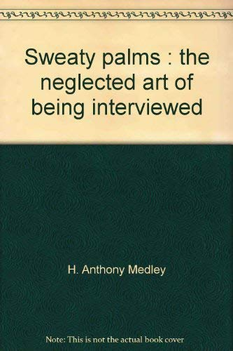 9780534979997: Sweaty palms : the neglected art of being interviewed