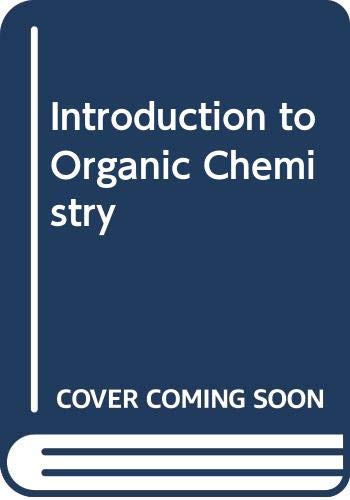 Introduction to Organic Chemistry: Brown, William H.