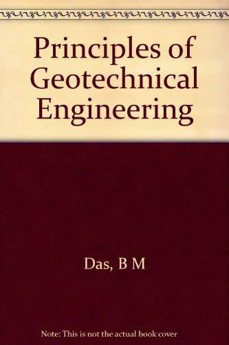 9780534981563: Principles of Geotechnical Engineering