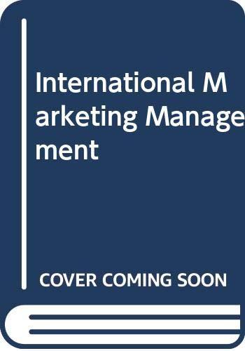 9780534981624: International Marketing Management
