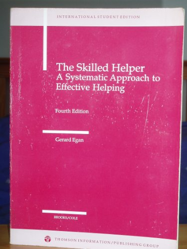 9780534981747: The Skilled Helper: A Systematic Approach to Effective Helping