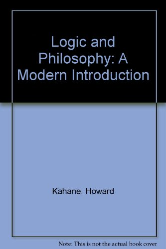 Logic and Philosophy: A Modern Introduction (0534982050) by Kahane, Howard