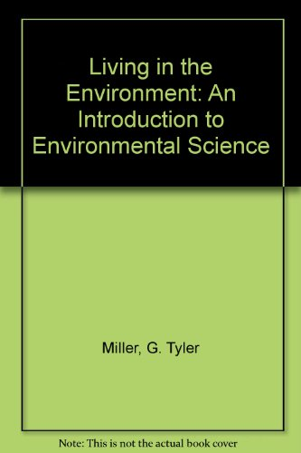 9780534982348: Living in the Environment: An Introduction to Environmental Science